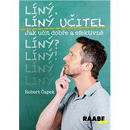 Líný učitel Jak učit dobře a efektivně - Kniha