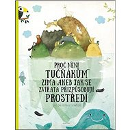 Proč není tučňákům zima - Kniha