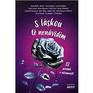 S láskou tě nenávidím - Kniha