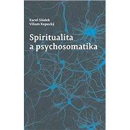 Spiritualita a psychosomatika - Kniha
