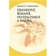 Frankové, Římané, feudalismus a nauka - Kniha