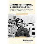 Ženistou ve Stalingradu, pobočníkem na Dukle - Kniha