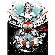 Dominika na cestě Jižní Amerikou - Kniha
