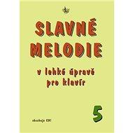Slavné melodie v lehké úpravě pro klavír 5 - Kniha