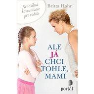 Ale já chci tohle, mami - Kniha