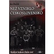 Než vzniklo Československo - Kniha