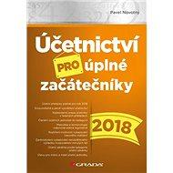 Účetnictví pro úplné začátečníky 2018 - Kniha
