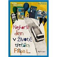 Nejhorší den v životě třeťáka Filipa L. - Kniha