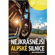 Nejkrásnější alpské silnice pro motorkáře - Kniha