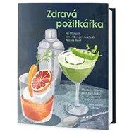 Zdravá požitkářka - Kniha