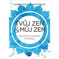 Tvůj zen a můj zen - Kniha