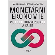 Monetární ekonomie v období krize a konvergence - Kniha