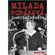 Milada Horáková justiční vražda - Kniha