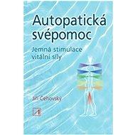 Autopatická svépomoc: Jemná stimulace vitální síly - Kniha