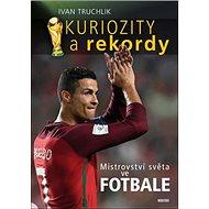 Kuriozity a rekordy Mistroství světa ve fotbale - Kniha