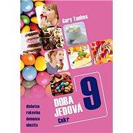 Doba jedová 9: Cukr