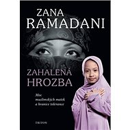 Zahalená hrozba: Moc muslimských matek a hranice tolerance - Kniha