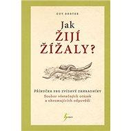 Jak žijí žížaly?: Příručka pro zvídavé zahradníky - Kniha