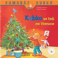 Kubko sa teší na Vianoce: Kamarát Kubko - Kniha
