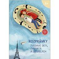 Rozprávky pre zvedavé deti, zvieratá a dospelých - Kniha