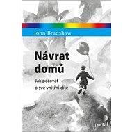 Návrat domů: Jak pečovat o své vnitřní dítě - Kniha