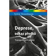Deprese, odkaz předků: Transgenerační přenos - Kniha
