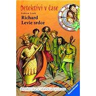 Richard Levie srdce: Detektívi v čase - Kniha