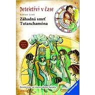 Záhadná smrť Tutanchamóna: Detektívi v čase - Kniha