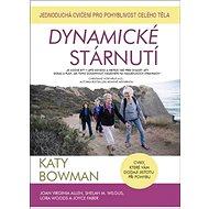 Dynamické stárnutí: Jednoduchá cvičení pro pohyblivost celého těla - Kniha