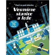 Vesmírne stanice a lode: Pozri sa pod okienko - Kniha