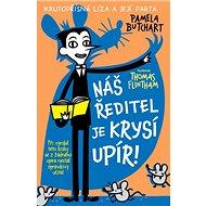 Náš ředitel je krysí upír!: Krutopřísná Líza a její parta - Kniha