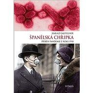 Španělská chřipka: Příběh pandemie z roku 1918 - Kniha