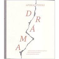 Apokalyptická dráma alebo scenáre divadelných počinov