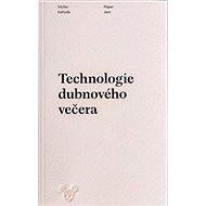 Technologie dubnového večera - Kniha