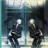 Divadelní režisér Karel Novák (1916–1968) - Kniha