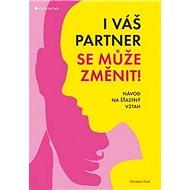 I váš partner se může změnit!: Návod na šťastný vztah - Kniha