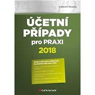 Účetní případy pro praxi 2018 - Kniha