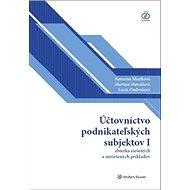 Účtovníctvo podnikateľských subjektov I: zbierka riešených a neriešených príkladov - Kniha