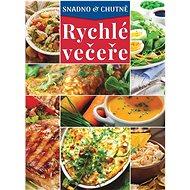 Rychlé večeře: Snadno a chutně - Kniha