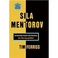 Sila mentorov: Stručné rady do života od tých najlepších