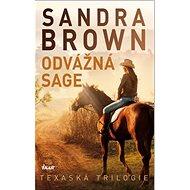 Odvážná Sage: Texaská trilogie