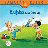 Kubko hrá futbal: Kamarát Kubko 2. diel