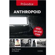 Anthropoid: Průvodce