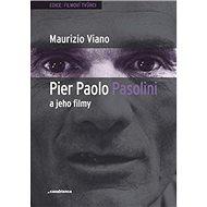 Pier Paolo Pasolini a jeho filmy - Kniha