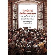 Pražská defenestrace 23. května 1618: (a co bylo dál ...)