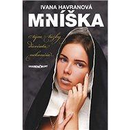 Mníška: ...tým túžby dievčaťa nekončia... - Kniha