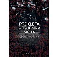 Prokletá a tajemná místa Čech a Moravy - Kniha