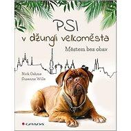 Psi v džungli velkoměsta: Městem bez obav - Kniha