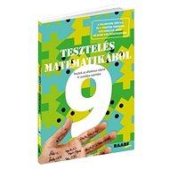Tesztelés matematikából 9: Tesztek az általános iskola 9. osztály számára