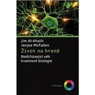 Život na hraně: Nadcházející věk kvantové biologie - Kniha